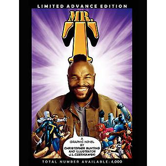 Mr. T Limited Advance Edition Graphic Novel by Bunting & Christopher