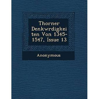 Thorner Denkwrdigkeiten Von 13451547 Issue 13 by Anonymous