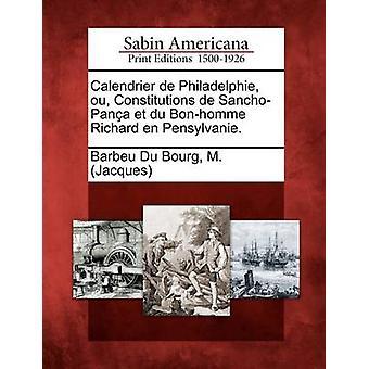 Calendrier de Philadelphie Ou Verfassungen de SanchoPana et du Bonhomme Richard de Pennsylvanie. durch Barbeu Du Bourg & M. Jacques