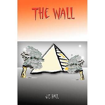 The Wall by Hall & J. E.