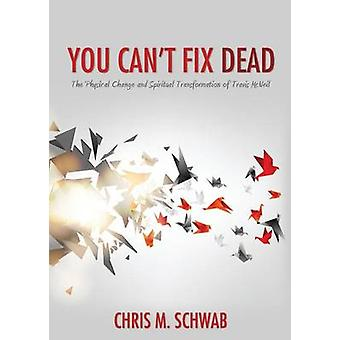 You Cant Fix Dead by Schwab & Chris M.