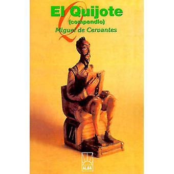 El Quijote de Cervantes Saavedra & Miguel