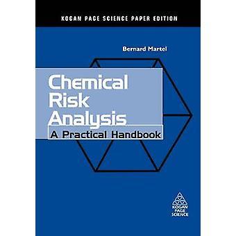 Chemical Risk Analysis A Practical Handbook by Martel & Bernard