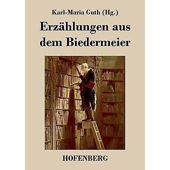 Erzhlungen aus dem Biedermeier par KarlMaria Guth