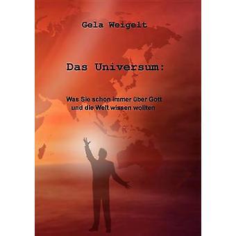 Das Universum by Weigelt & Gela