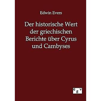 An der historische Wert an der griechischen Beitrge ber Cyrus und Cambyses af Evers & Edwin