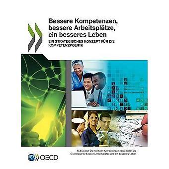 Bessere Kompetenzen Bessere Arbeitsplatze Ein Besseres Leben Ein Strategisches Konzept bont sterven Kompetenzpolitik door de OESO