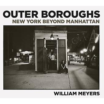 Outer Boroughs - New York Beyond Manhattan by William Meyers - 9788862