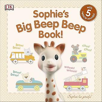 Sophie's Big Beep Beep Book! by DK - 9780241225288 Book