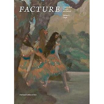 Facture - Conservation - Science - Art History - Volume 3 - Degas by Dap