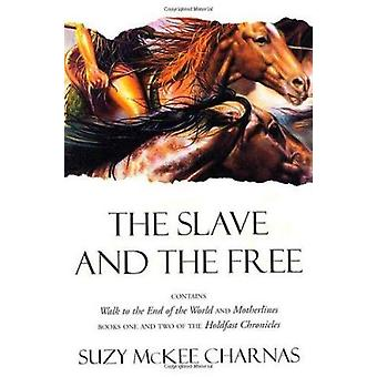 The Slave and the Free - Books 1 and 2 of 'The Holdfast Chronicles' - '