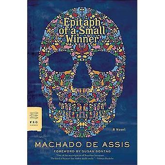 Epitaph of a Small Winner by Machado de Assis - Shari Frisch - Willia