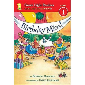 Birthday Mice! by Bethany Roberts - Doug Cushman - 9780544456051 Book