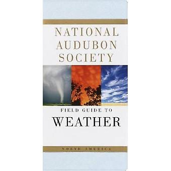 The Audubon Society Field Guide to North American Weather by David Mc