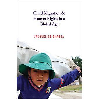 Migración infantil y los derechos humanos en una era Global por Jacqueline Bhabha