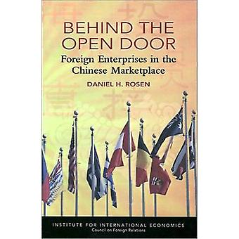 Behind the Open Door - Foreign Enterprises in the Chinese Marketplace