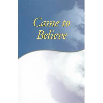 Came to Believe by Alcoholics Anonymous World Services - Inc. - 97809