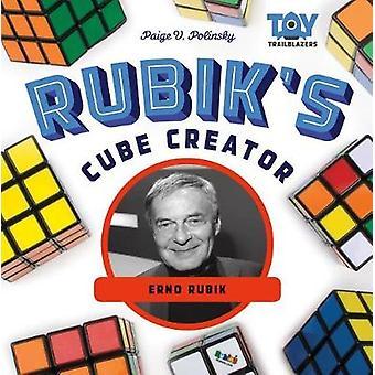 Rubik's Cube Creator - Erno Rubik by Paige V Polinsky - 9781532110986