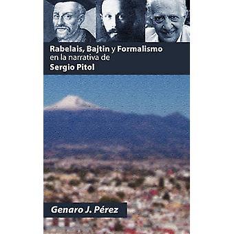 Rabelais - Bajtin y Formalismo En La Narrativa de Sergio Pitol by Gen
