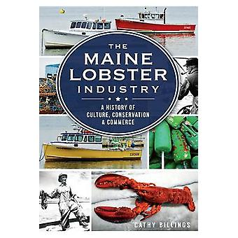 The Maine Lobster Industry - - A History of Culture - Conservation & Co