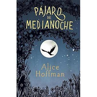 Pajaro de Medianoche/Nightbird by Alice Hoffman - 9788420485799 Book