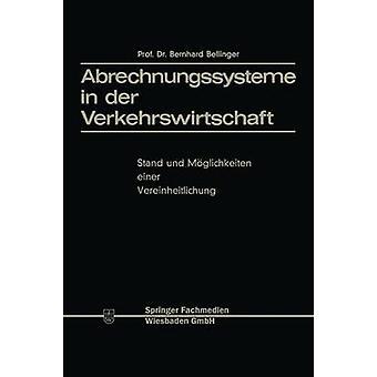Abrechnungssysteme em der Verkehrswirtschaft stand und Moglichkeiten einer Vereinheitlichung por Bellinger & Bernhard