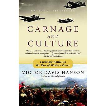 Carnage & Culture by Victor Davis Hanson - 9780385720380 Book