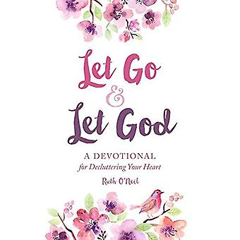Let Go and Let God: A Devotional for Decluttering Your Heart