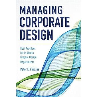 Managing Corporate Design - Best Practices for In-House Graphic Design