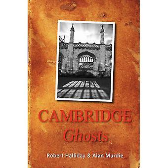 Cambridge Ghosts by Halliday & Robert