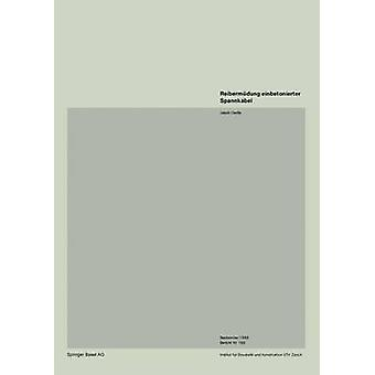 Reibermdung einbetonierter Spannkabel merkki by Oertle & J.