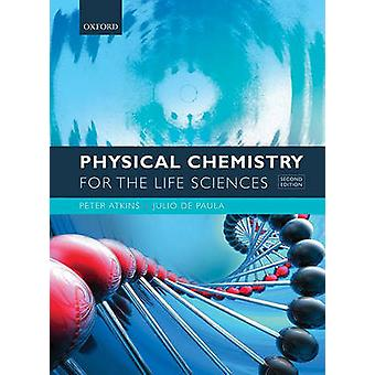 Physical Chemistry for the Life Sciences by Peter Atkins