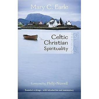Celtic Christian Spirituality Essential Writings  With Introduction And Commentary by Earle & Mary C.
