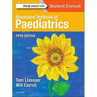 Illustrated Textbook of Paediatrics by Tom Lissauer