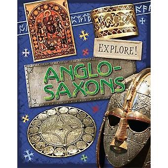 Explore Anglo Saxons by Jane Bingham