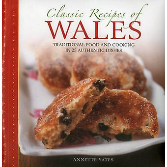 Classic Recipes of Wales by Yates Annette