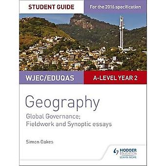 WJECEduqas Alevel Geography Student Guide 5 Global Govern by Simon Oakes