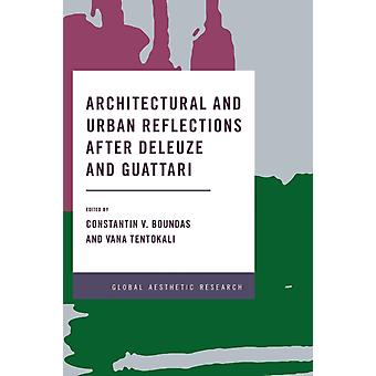 Architectural and Urban Reflections after Deleuze and Guatta