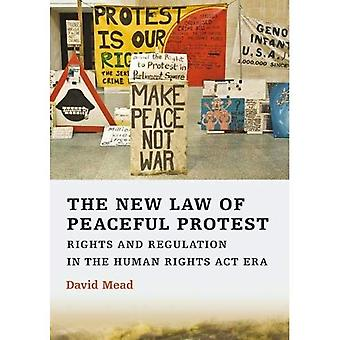 The New Law of Peaceful Protest: Rights and Regulation in the Human Rights ACT Era