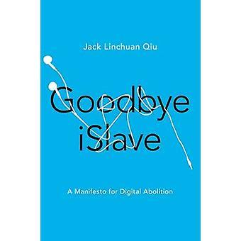 Goodbye iSlave de Jack Linchuan Qiu