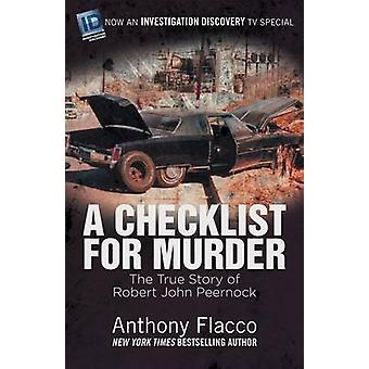 A Checklist for Murder The True Story of Robert John Peernock by Flacco & Anthony