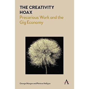 The Creativity Hoax by Morgan & GeorgeNelligan & Pariece