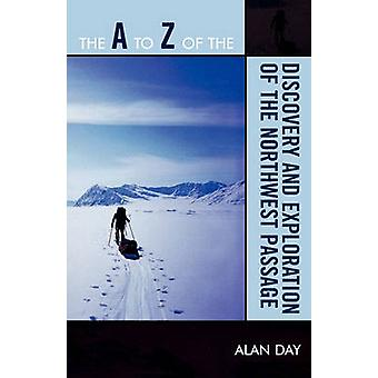 A to Z of the Discovery and Exploration of the Northwest Passage by Day & Alan