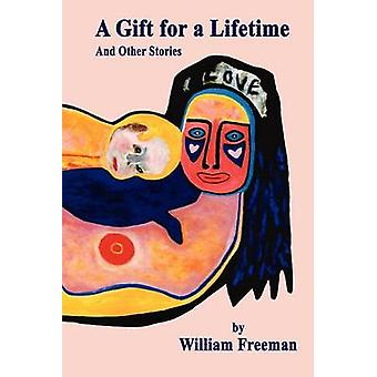 A Gift for a Lifetime by Freeman & William