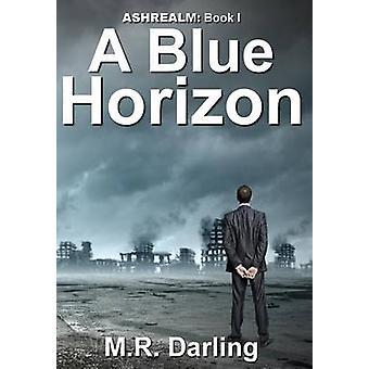 A Blue Horizon by Darling & M.R.