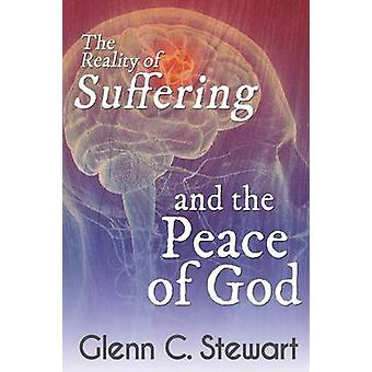 The Reality of Suffering and the Peace of God by Stewart & Glenn C.