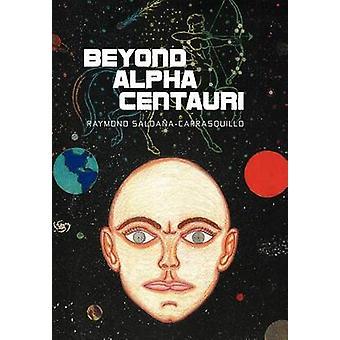 Beyond Alpha Centauri by Salda ACarrasquillo & Raymond