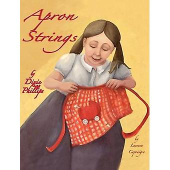 Apron Strings by Phillips & Dixie