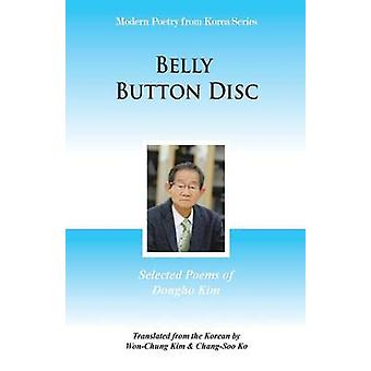 Belly Button Disc Selected Poems of Dongho Kim by Kim & Dongho