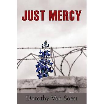 Just Mercy by Van Soest & Dorothy